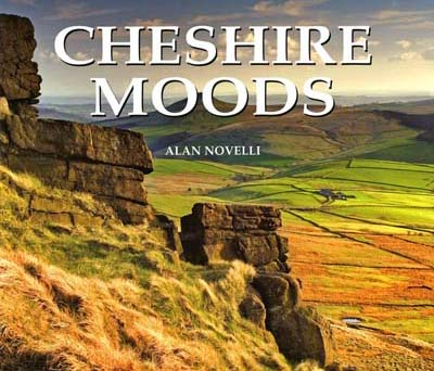 CHESHIRE MOODS - Buy A Signed Copy! £11.99+£2.95 p&p Alan's 2nd Book