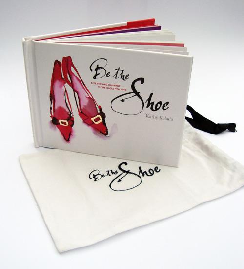 Be the Shoe by Kathy Kelada