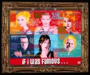 if I was famous ...