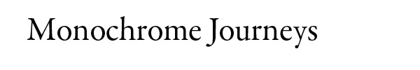 Monochrome Journeys