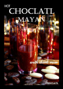 SHOT GLASSES SERVED STRAIGHT UP WITH CHOCLATL MAYAN & DARK RUM