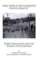 Bobby Troughton & the Kendal Otter Hounds