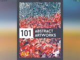 Art Has No Borders - 101 Abstract Artworks