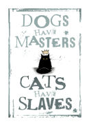 Cats Have Slaves (Black)