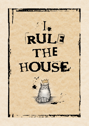 I rule the house (grey)