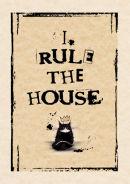 I Rule The House (calico 1)