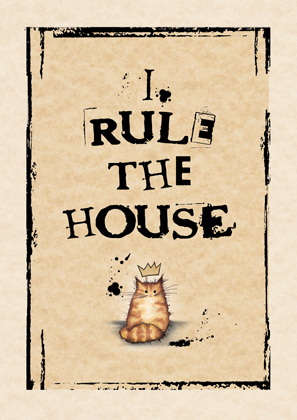 I Rule The House  (tabby & white)