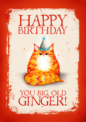 Happy Birthday you big, old ginger