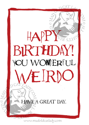 Weirdo Birthday card