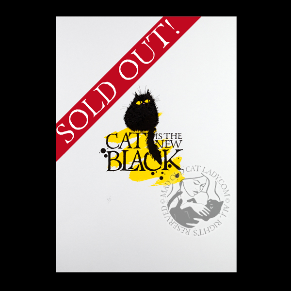 Cat is the new black limited edition of 7 (200x260mm)