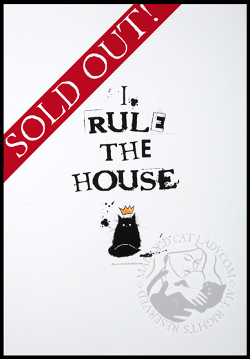 I rule the house (black) limited edition of 10 (200x300mm)