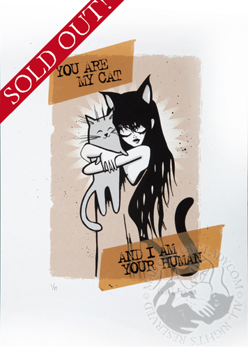 You are my cat limited edition of 12 (200x300mm)