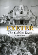 Exeter The Golden  years A comprehensive of Post War redevelopment in Exeter Currently £9.95  Contact www. halsgrove.co.uk