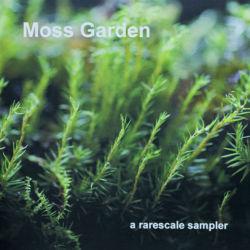 Moss Garden - a rarescale sampler