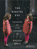 Digital Eye: Photographic Art in the Electronic Age