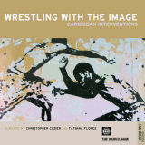 Wrestling with the Image: Caribbean Interventions, e-catalogue
