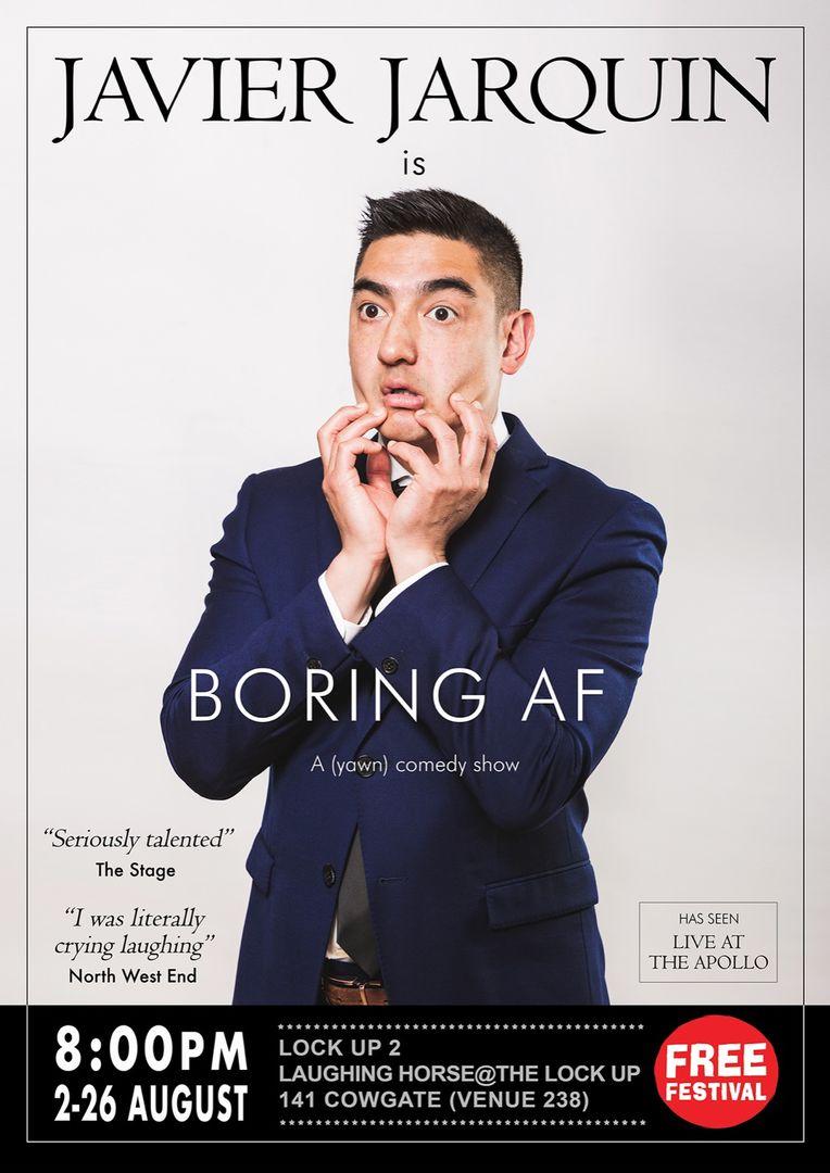 Javier Jarquin is Boring AF - Edinburgh Fringe 2019