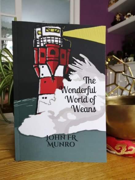 The Wonderful World of Weans - by John Munro