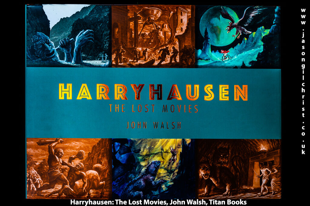 Harryhausen: The Lost Movies, by John Walsh (Titan Books)