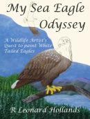 My Sea Eagle Odyssey - R Leonard Hollands
