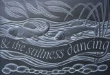'and the stillness dancing'