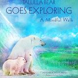 Talulla Bear Goes Exploring