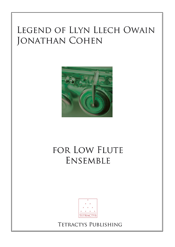 Jonathan Cohen - Legend of Llyn Llech Owain LOW FLUTE VERSION
