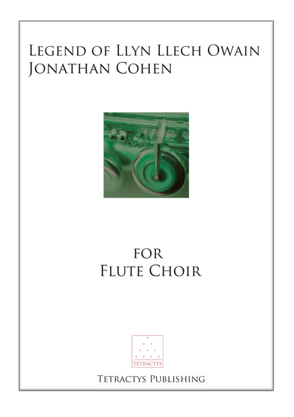 Jonathan Cohen - Legend of Llyn Llech Owain FLUTE CHOIR VERSION