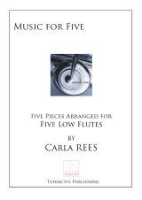 Carla Rees (arr.)  - Music For Five LOW FLUTE VERSION