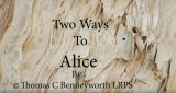 Two Ways to Alice © Tom Benneyworth LRPS To see the Two Ways to Alice video click here