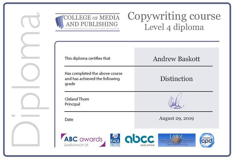 Diploma certificate (with Distinction) for Copywriting awarded to Andrew Baskott in August 2019 by the College of Media and Publishing
