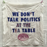 Repurposed tablecloth: we don't talk politics