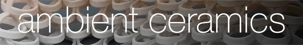 Ambient Ceramics