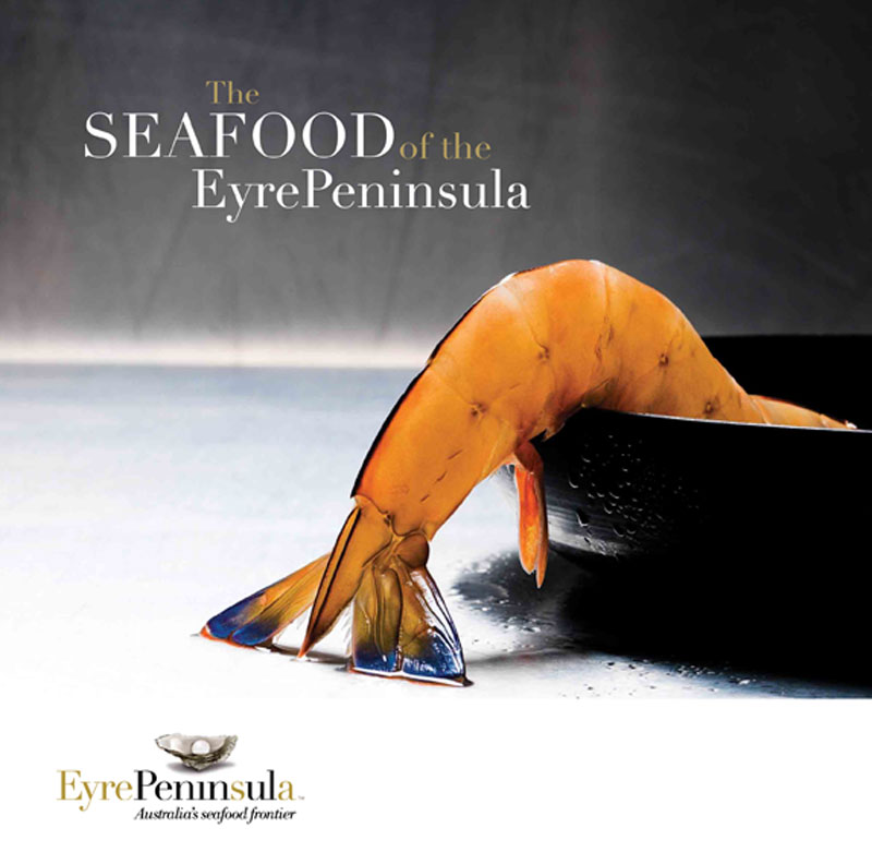 Seafood of the Eyre Peninsula.
