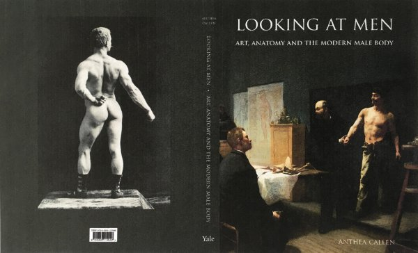 Looking at Men: Art, Anatomy and the Modern Male Body, Yale, 2018