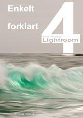 Lightroom 4 - enkelt forklart - i korte trekk
