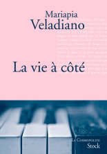 la-vie-à-côté-roman-Mariapia-Veladiano