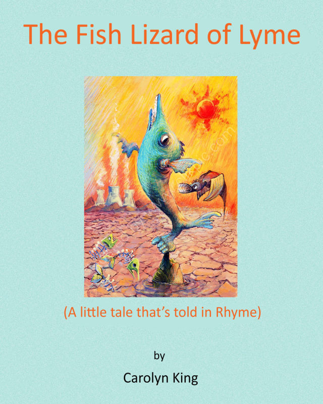 The Fsh Lizard of Lyme, (a little tale that's told in rhyme). PUB 2013