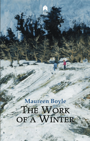"""The Work of A Winter""  by Maureen Boyle"