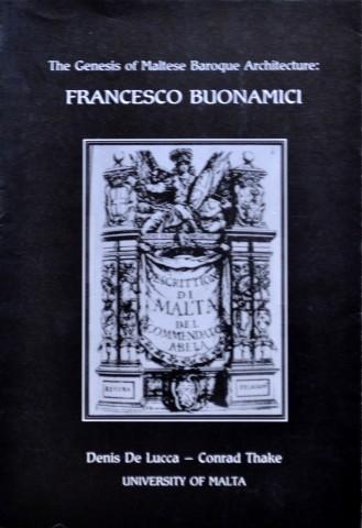 The Genesis of Maltese Baroque Architecture: Francesco Buonamici (1596-1677)