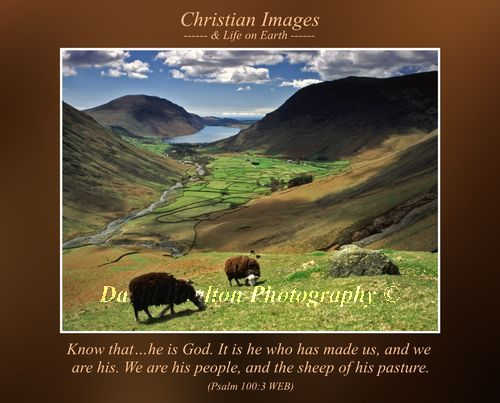 Know that Yahweh, he is God. It is he who has made us, and we are his. We are his people, and the sheep of his pasture. (Psalm 100:3 WEB)