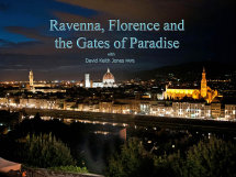 Ravenna, Florence and the Gates of Paradise