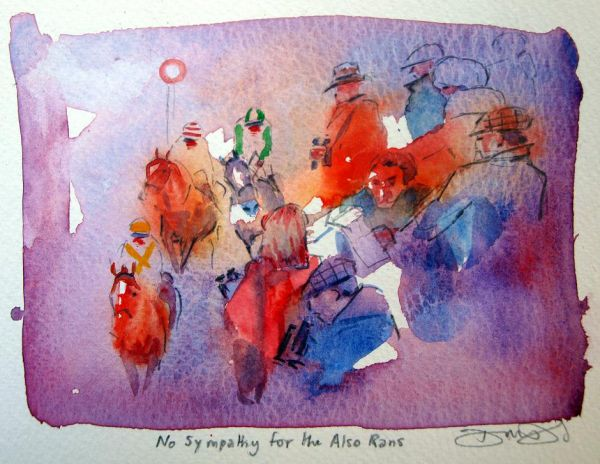"""No Sympathy for the Also Rans12""""x10"""" framed"""