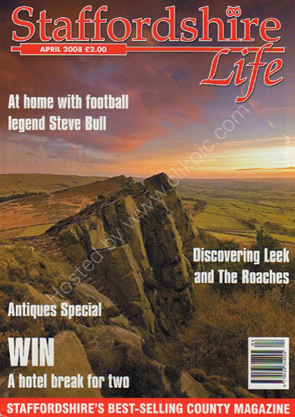 Staffordshire Life Magazine April 2008