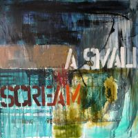 a small scream, 100x100x3.6cm, mixed media on canvas, 2013