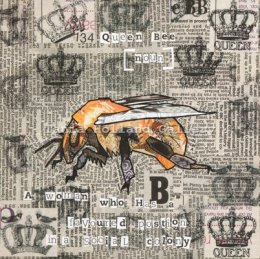 No 134. Queen Bee [Noun]:  A woman who is in a favoured position in a social colony.