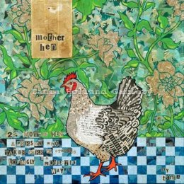 No 25. Mother Hen [Noun]:  A person who takes care of others in a lovingly protective way.