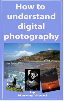 How to understand digital photography
