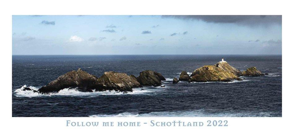 Follow me home - Schottland 2022
