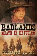 Badlands_Death in Dry Gulch